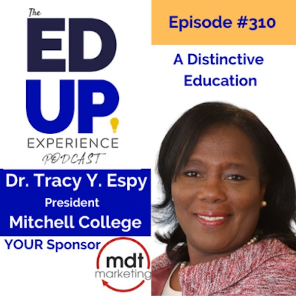 310: A Distinctive Education - with Dr. Tracy Y. Espy, President, Mitchell College Image