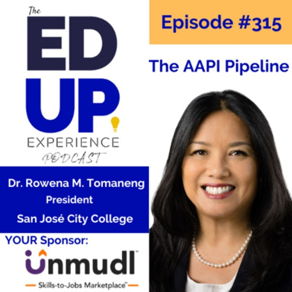 315: The AAPI Pipeline - with Dr. Rowena M. Tomaneng, President, San José City College Image