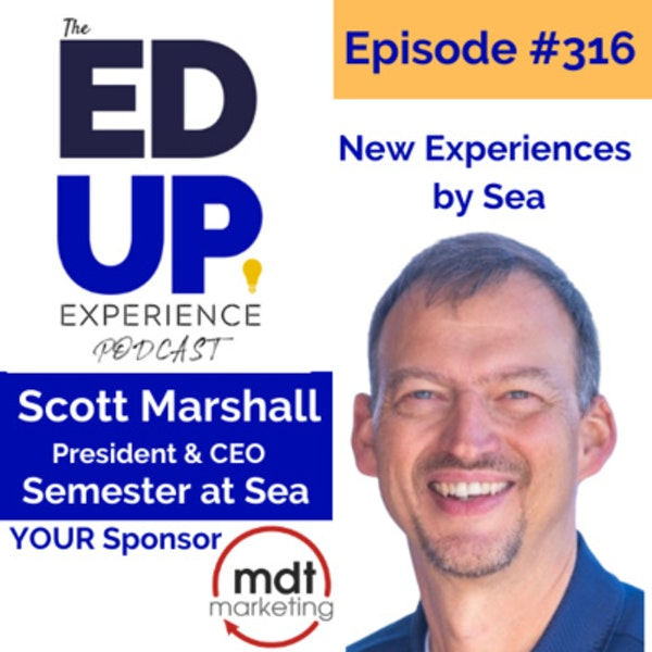 316: New Experiences by Sea - with Scott Marshall, President & CEO, Semester at Sea Image