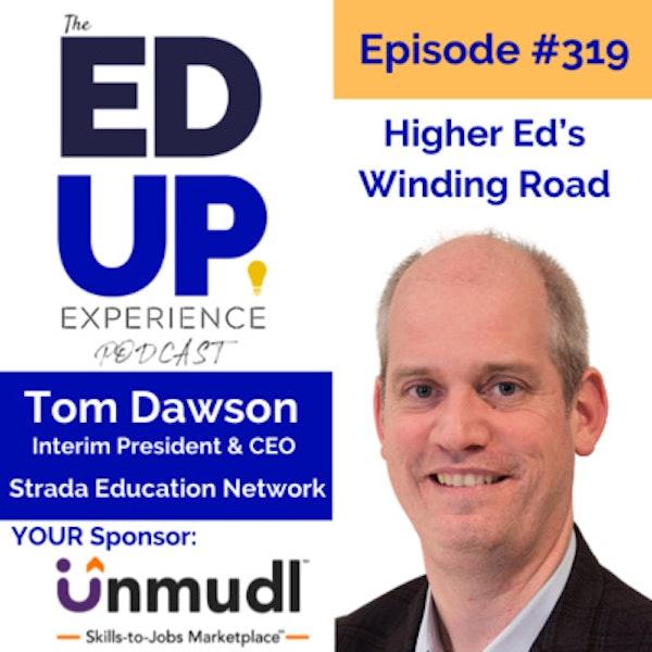 319: Higher Ed's Winding Road - with Tom Dawson, Interim President & CEO, Strada Education Network Image