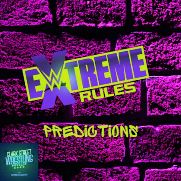 We're Back !!! (Extreme Rules Predictions) Image