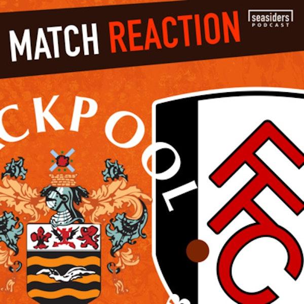Blackpool 1 - Fulham 0 : Reaction Image