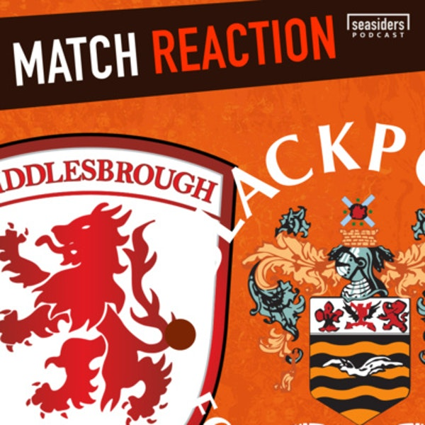 Middlesbrough 1 - Blackpool 2 : Reaction Image