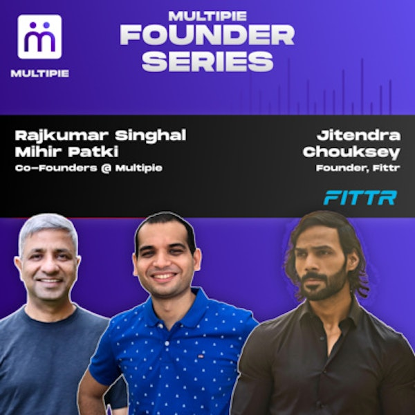 Jitendra Chouksey - Founder and CEO, Fittr Image
