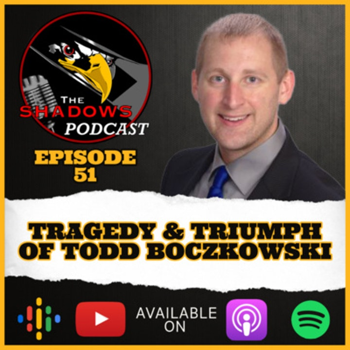 Episode 51: The Tragedy and Triumph of Todd Boczkowski