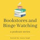 Bookstores and Binge Watching Album Art