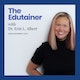 The Edutainer with Dr. Erin L. Albert Album Art