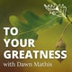 To Your Greatness with Dawn Mathis Album Art