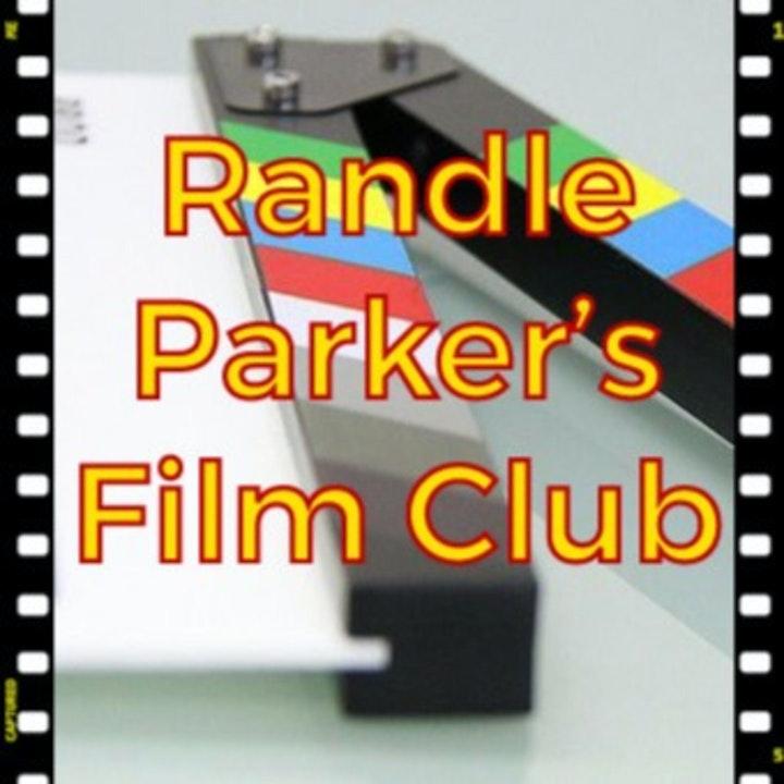 Episode image for Randle Parker's Film Club Episode 06