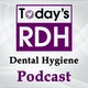 Today's RDH Dental Hygiene Podcast Album Art