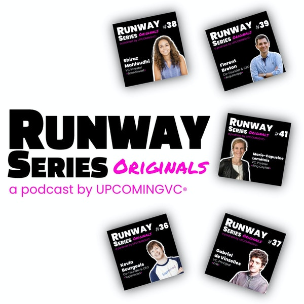 0. Welcome to Runway Series, the podcast by UPCOMINGVC® Image
