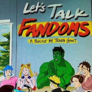 Let's Talk Fandoms Podcast