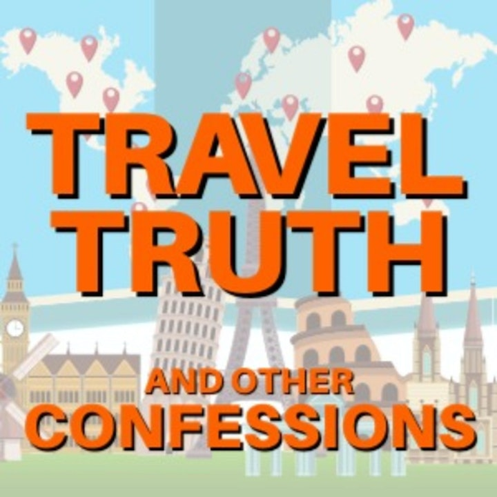 Travel Truth & Other Confessions