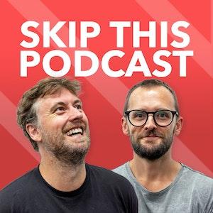 Skip This Podcast