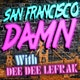 San Francisco Damn Podcast with Dee Dee Lefrak Album Art