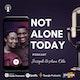 Not Alone Today Podcast Album Art
