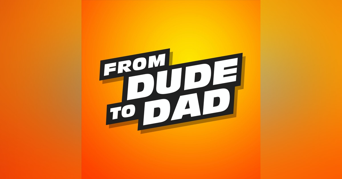 FROM DUDE TO DAD Newsletter Signup
