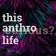 This Anthro Life Album Art