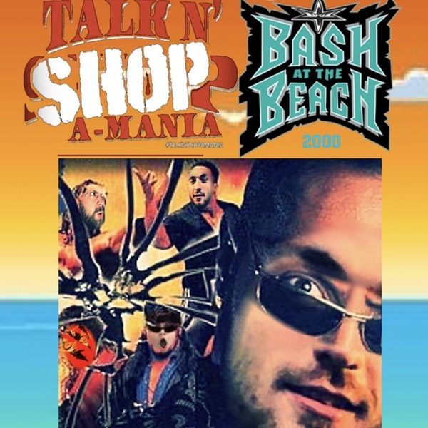 226. WCW Bash at the Beach 2000/WWF SummerSlam 2000