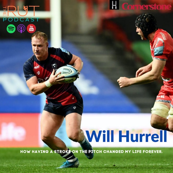 Will Hurrell, Bristol Bears, Bath and Tigers: How Having A Stroke On The Pitch Changed My Life Forever.
