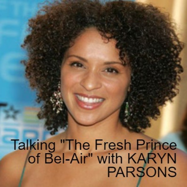 """Talking """"The Fresh Prince of Bel-Air"""" with KARYN PARSONS"""