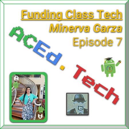 7 - Funding Classroom Tech with Minerva Garza Image