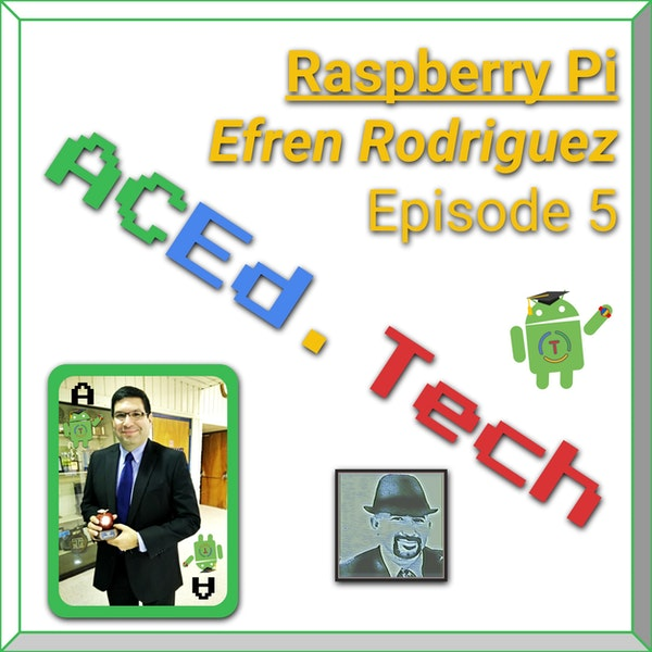 5 - Raspberry Pi with Efren Rodriguez Image