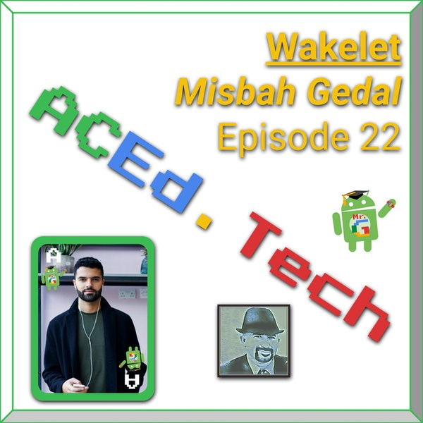 EDU: Wakelet with Misbah Gedal Image