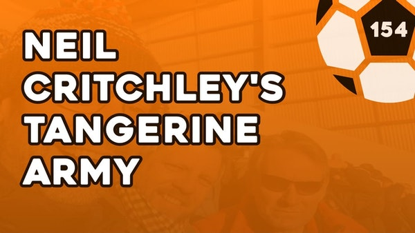 #155 – Neil Critchley's Tangerine Army Image