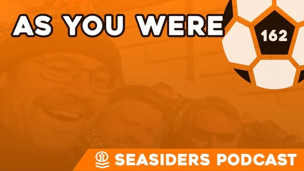 #162 – As you were
