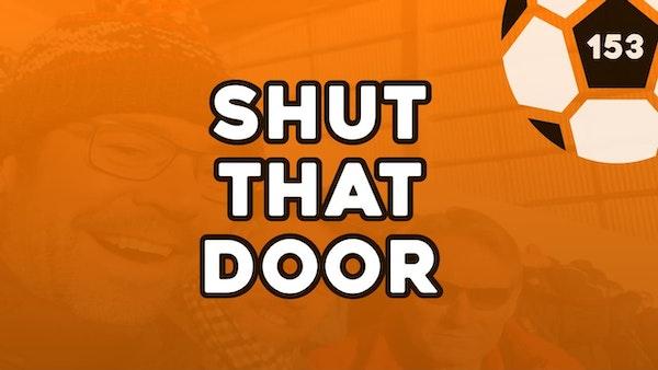 #153 – Shut that door Image