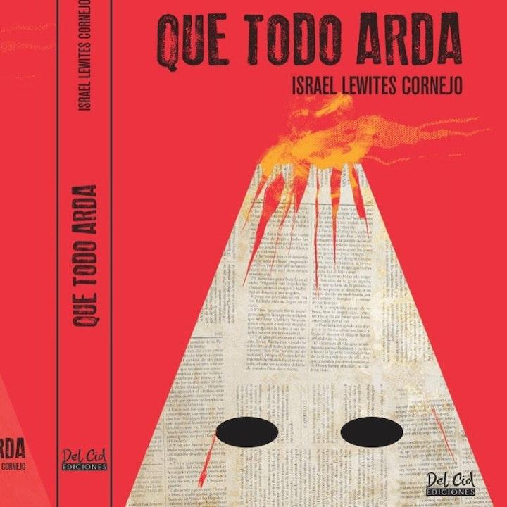 """#ENTREVISTA   """"Que todo arda"""": una novela delirante que transcurre en una Nicaragua parecida a la actual"""