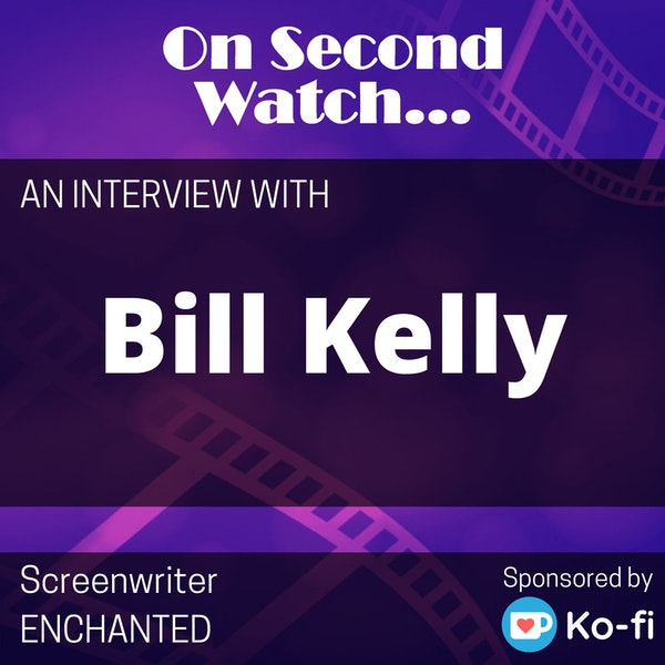 INTERVIEW - Bill Kelly, Screenwriter of Disney's Enchanted