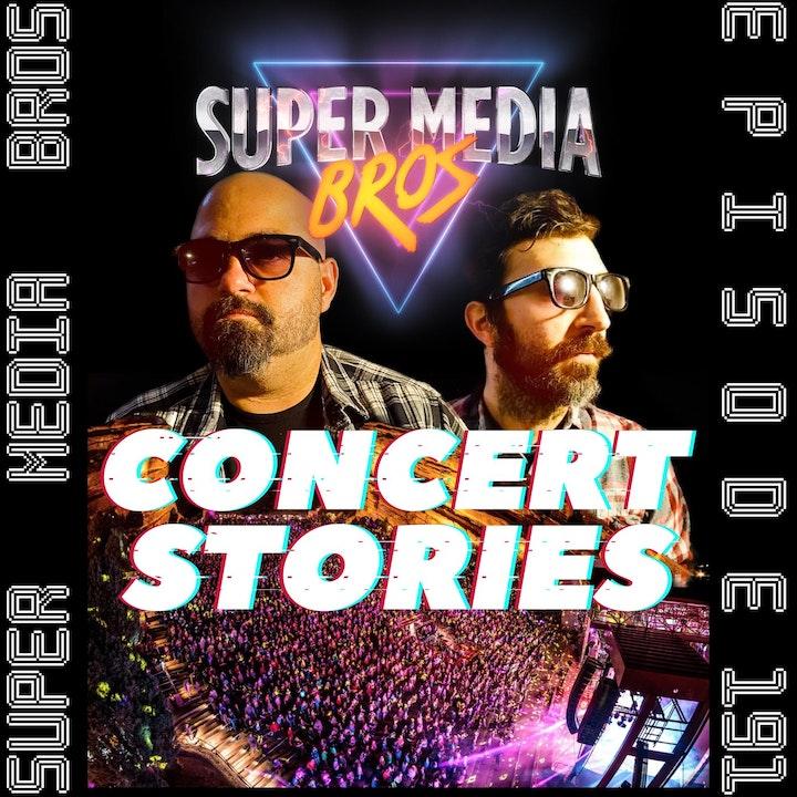 Concert Stories (Ep. 191)