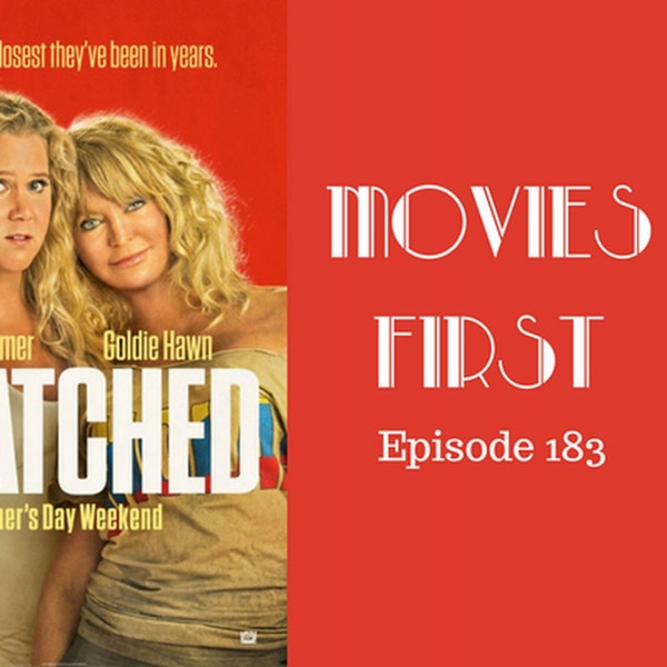 185: Snatched - Movies First with Alex First Episode 183