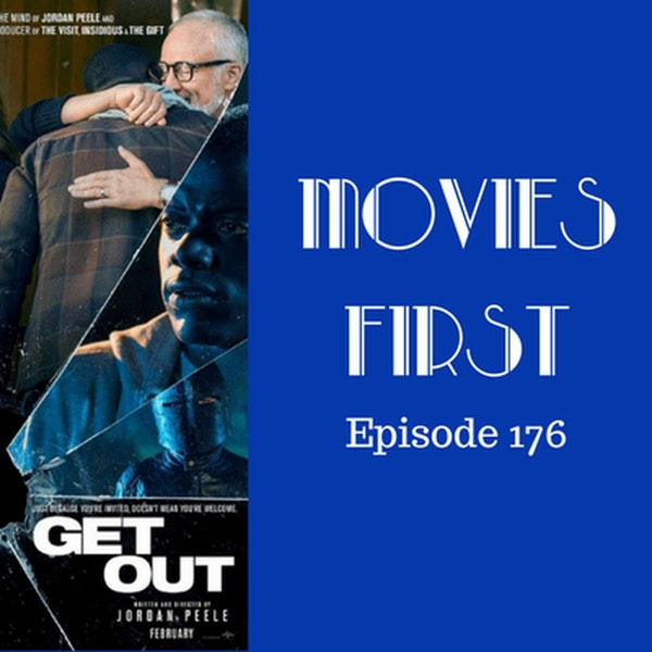 178: Get Out - Movies First with Alex First Episode 176