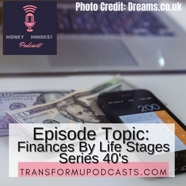 Season 2 Episode 6  Finances By Life Stages Series 40s