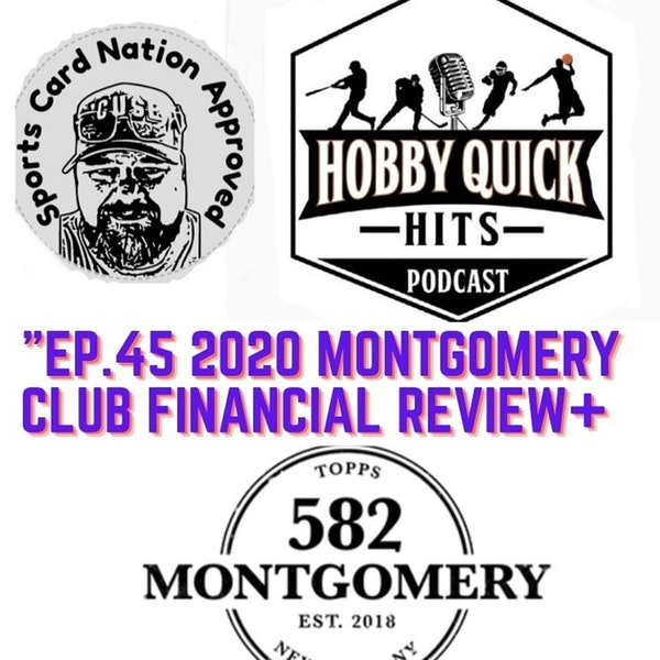 Hobby Quick Hits Ep.45 Topps Montgomery 582 Financial review(2020)