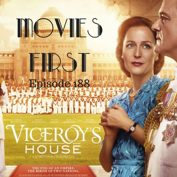 190: Viceroy's House - Movies First with Alex First Episode 188