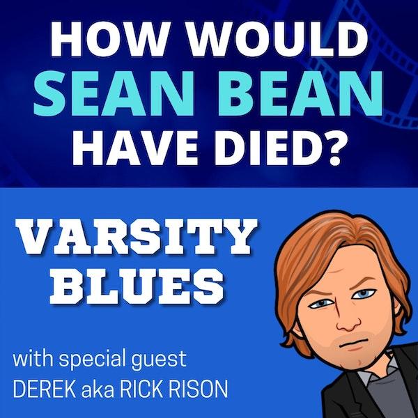 HWSBHD - Varsity Blues (1999) feat. Derek aka Rick Rison