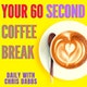 Your 60 second coffee break - daily with Chris Dabbs Album Art