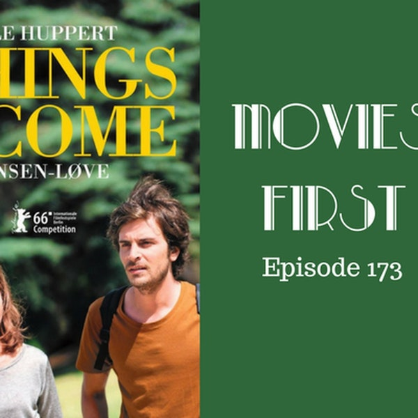 175: Things To Come (L'avenir) - Movies First with Alex First Episode 173