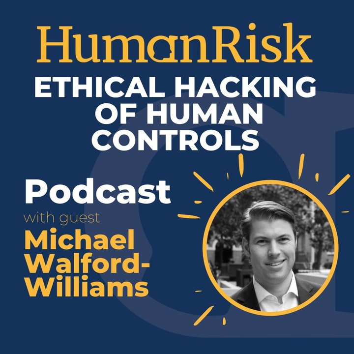 Michael Walford-Williams on Ethical Hacking of Human Controls