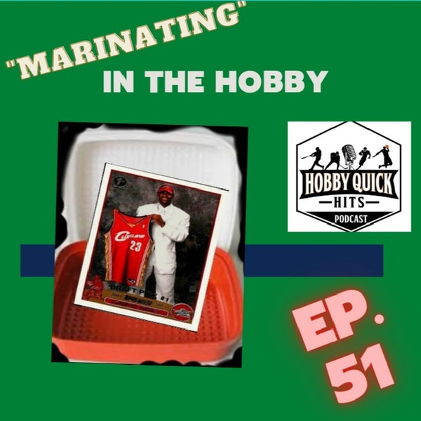 """HQH EP.51 """"Marinating"""" in the Hobby"""