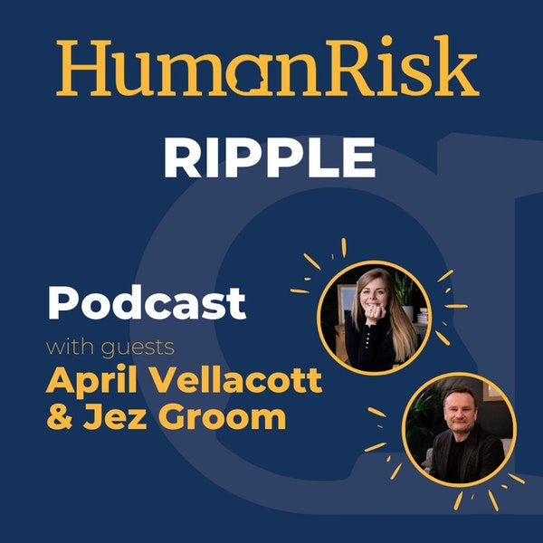 Jez Groom & April Vellacott on Ripple: The Big Effects of Small Behaviour Changes