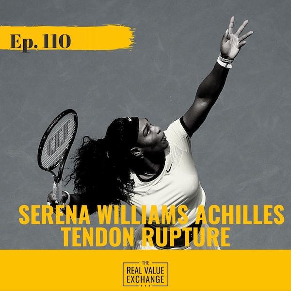 110.  Serena Williams Achilles Tendon Rupture   Regen Med Case Study   Dr. Tom Hecker Image