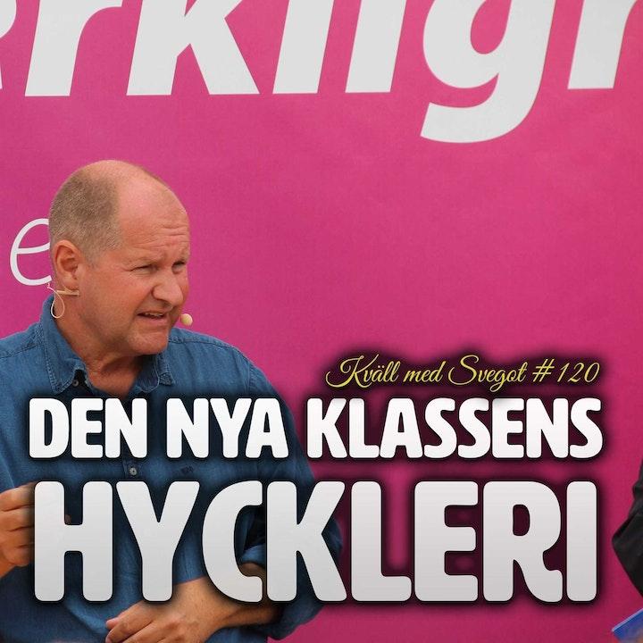 120. Dan Eliasson och den nya klassens hyckleri