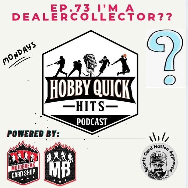 Hobby Quick Hits Ep.73 I'm a Dealecollector??