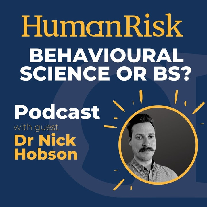 Dr Nick Hobson on Behavioural Science:  what is it? Is it just BS?  Why does it matter?