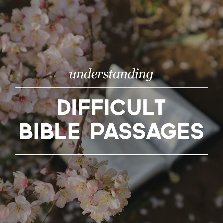 Understanding Difficult Bible Passages Pt 4